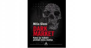 Dark market : kako su hakeri postali nova mafija