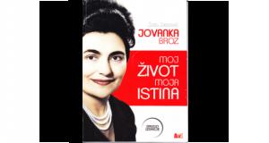 Jovanka Broz : moj život, moja istina
