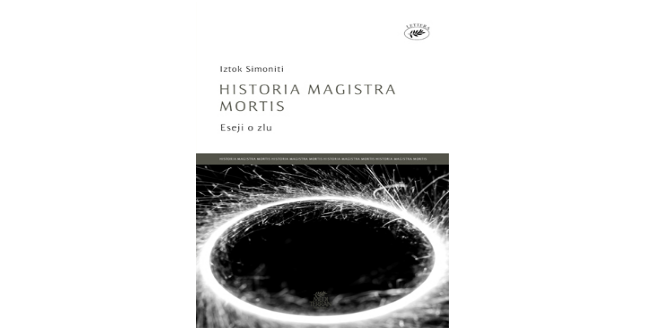 Historia magistra mortis : esej o zlu