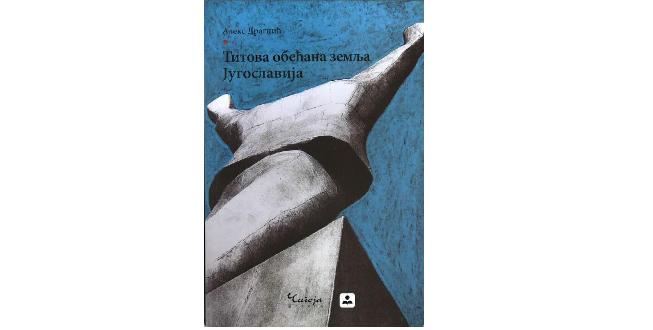 Titova obećana zemlja Jugoslavija