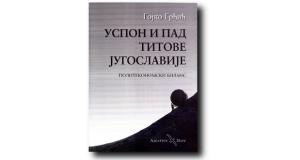 Uspon i pad Titove Jugoslavije