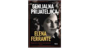 Elena Ferrante : GENIJALNA PRIJATELJICA
