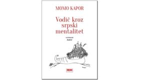 Momo Kapor : VODIČ KROZ SRPSKI MENTALITET