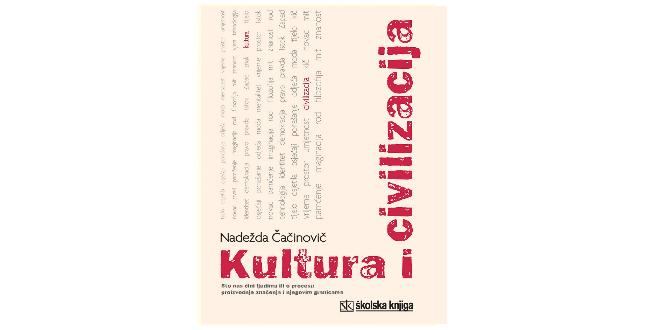 Nadežda Čačinović : Kultura i civilizacija