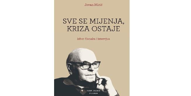 Jovan Mirić: SVE SE MIJENJA, KRIZA OSTAJE