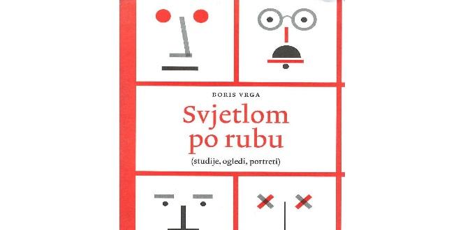 Boris Vrga: SVJETLOM PO RUBU