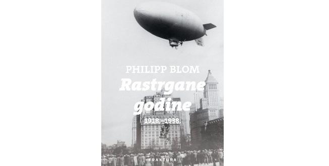 Philipp Blom: Rastrgane godine