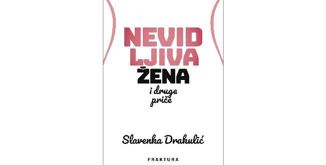 Slavenka Drakulić: Nevidljiva žena i druge priče