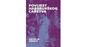 Pieter M. Judson: Povijest Habsburškog carstva