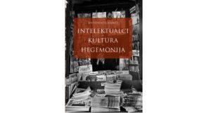 Antonio Gramsci: Intelektualci, kultura, hegemonija