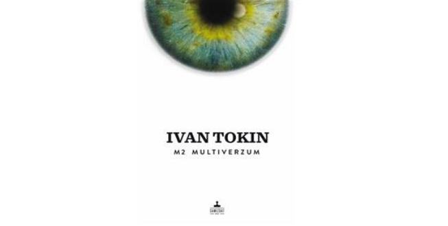 Ivan Tokin: M2 Multiverzum