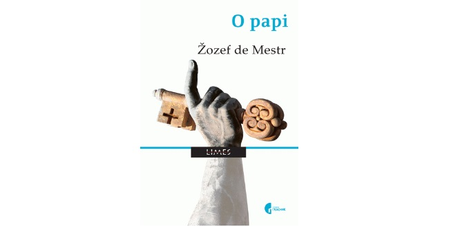 Joseph de Maistre: O papi