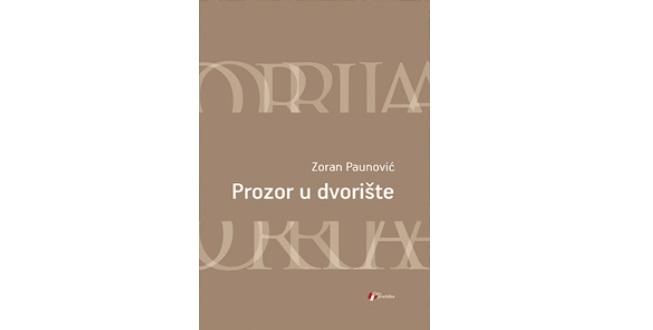 Zoran Paunović: Prozor u dvorište
