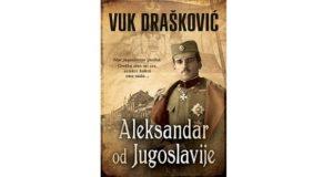Vuk Drašković: Aleksandar od Jugoslavije