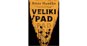 Peter Handke: VELIKI PAD