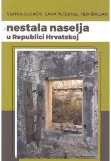 NESTALA NASELJA U REPUBLICI HRVATSKOJ: povijesno demografsko-antropološke perspektive