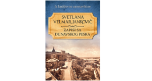 Svetlana Velmar-Janković: ZAPISI SA DUNAVSKOG PESKA