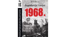 Hrvoje Klasić: Jugoslavija i svijet 1968.