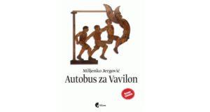Miljenko Jergović: Autobus za Vavilon