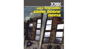Azra Hromadžić: Samo Bosne nema
