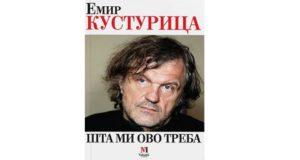 Emir Kusturica: Šta mi ovo treba