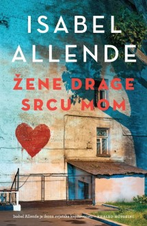 Isabel Allende : ŽENE DRAGE SRCU MOM